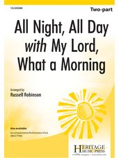 All Night, All Day with My Lord, What a Morning