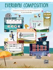 Everyday Composition (Interactive Lessons for the Music Classroom
